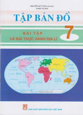Tập bản đồ bài tập thực hành Địa lí 7