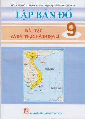 Tập bản đồ bài tập thực hành Địa lí 9