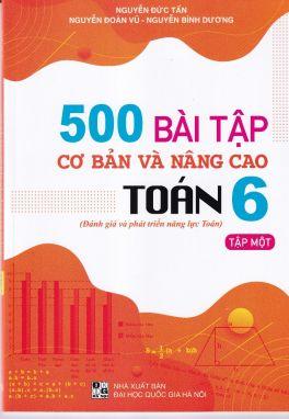 500 bài tập cơ bản và nâng cao toán 6 tập 1