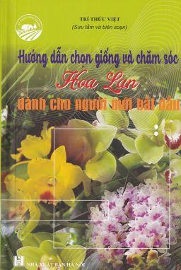 Hướng dẫn chọn giống và chăm sóc hoa lan dành cho người mới bắt đầu