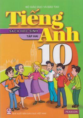 Tiếng anh 10 tập 2 - Sách học sinh