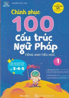 Chinh phục 100 cấu trúc ngữ pháp tiếng anh tiểu học T1 MGB
