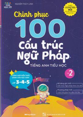Chinh phục 100 cấu trúc ngữ pháp tiếng anh tiểu học T2 MGB