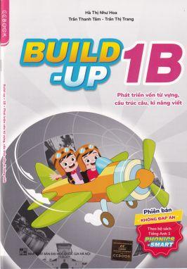 Build-up 1B - Phát triển vốn từ vựng cấu trúc câu kỹ năng viết KĐ