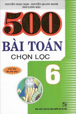 500 bài toán chọn lọc 6 (Theo CTM)
