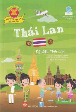 Đông Nam Á - Những điều bạn chưa biết - Thái Lan - Kỳ diệu Thái Lan ĐTY