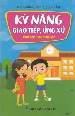 Kỹ năng giao tiếp, ứng xử cho học sinh tiểu học