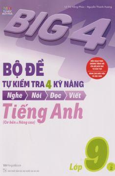 BIG4 Bộ đề tự kiểm tra 4 kỹ năng Nghe Nói Đọc Viết Tiếng Anh 9/2